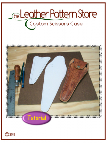 Custom Scissors Case - leathercraft tutorial